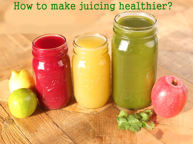 How to make juicing healthier