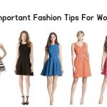 5 Important Fashion Tips For Women