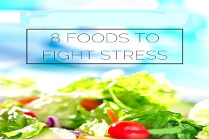 8 Foods To Fight Stress