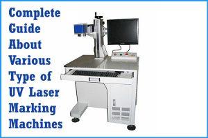 Various Type of UV Laser Marking Machines